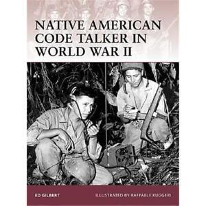 Native-American-Code-Talker-in-World-War-II-Osprey-Warrior-127-Osprey-Warrior