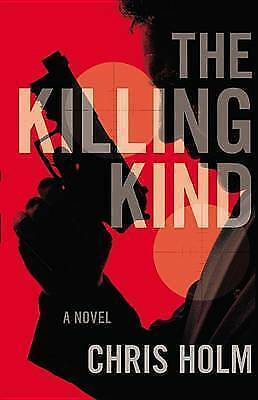 1 of 1 - NEW The Killing Kind by Chris Holm