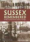 Sussex Remembered by The  Argus (Hardback, 2003)