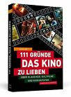 111 Gründe, das Kino zu lieben von Jo Müller (2012, Taschenbuch)