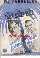 "TORRID ZONE Sheet Music ""Mi Caballero"" James Cagney Ann Sheridan Pat O'Brien"