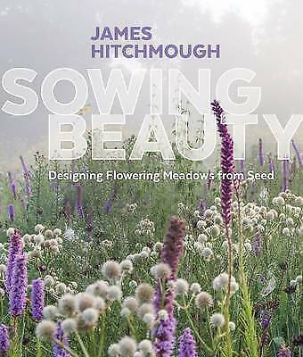 Sowing Beauty by Hitchmough, James, NEW Book, FREE & FAST Delivery, (Hardcover)