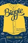 Biggie by Derek E Sullivan (Paperback / softback, 2016)