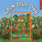 Grow Your Own Nasturtiums by Ley Honor Roberts (Paperback, 2005)