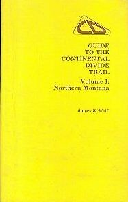 Guide to the Continental Divide Trail Vol. 4 : Northern Colorado James R. Wolf