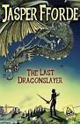 The Last Dragonslayer by Jasper Fforde (Hardback, 2010)