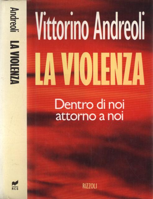 La violenza. . Vittorino Andreoli. 1993. IED.