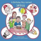A Birthday Boy Named Jesus by Louise Crossley (Paperback, 2013)