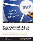 Oracle E-Business Suite R12.x HRMS - A Functionality Guide by Pravin S. Ingawale (Paperback, 2015)