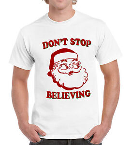 724ae6c2e74 Dont Stop Believing Funny Santa Claus Mens Womens T Shirt Holiday ...