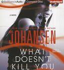 What Doesn't Kill You by Iris Johansen (CD-Audio, 2013)