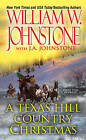 A Texas Hill Country Christmas by William W Johnstone, J A Johnstone (Paperback, 2015)