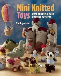 Mini-Knitted-Toys-by-Sachiyo-Ishii-NEW-Book-FREE-amp-Paperback