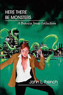 Here There Be Monsters by John L French (Paperback / softback, 2010)