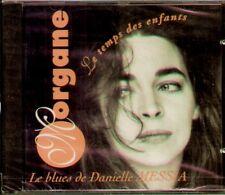 MORGANE LE BLUES DE DANIELLE MESSIA CD SIGILLATO RARO (LE TEMPS DES ENFANTS)