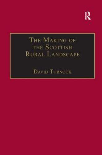 Making of the Scottish Rural Landscape, Hardcover by Turnock, David, Brand Ne...