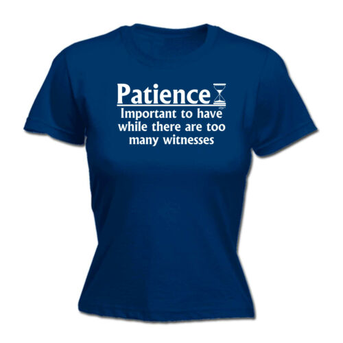 Womens Funny T Shirt Patience Important To Have Birthday tee Gift T-SHIRT