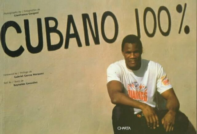 Cubano 100   Photographs by Gianfranco Giorgoni  Introduction by Gabr