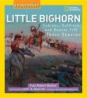 Remember Little Bighorn Indians Soldiers and Scouts Tell Their Stories Paperback – 14 Jul 2015