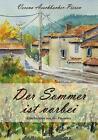 Der Sommer ist vorbei von Verena Aeschbacher-Pieren (2014, Taschenbuch)