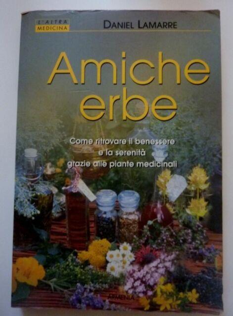 Amiche erbe-Daniel Lamarre Armenia ed. NUOVO