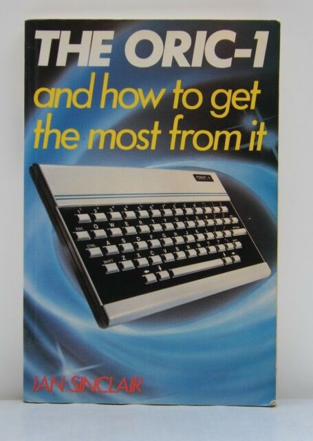 The ORIC 1 and how to get the most from it.