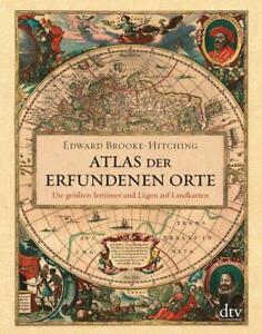Atlas der erfundenen Orte von Edward Brooke-Hitching (2017, Gebundene Ausgabe)