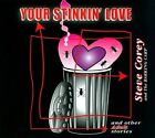 Your Stinkin' Love and Other Adult Stories [Digipak] by Steve Corey & the Barking Carp (CD, Jadaco Music)