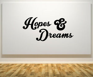 Hopes And Dreams Quote Motto Bedroom Kitchen Wall Door Art Decal