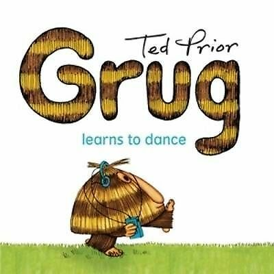 1 of 1 - NEW, TED PRIOR. GRUG LEARNS TO DANCE. 9780731814107