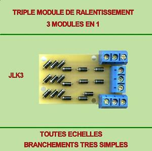 TRIPLE  MODULE DE RALENTISSEMENTcompatible toutes marques.