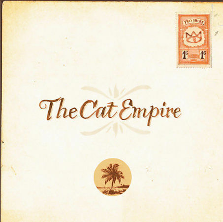 1 of 1 - Cat Empire - Two Shoes CD  - NEW 2005 ALBUM