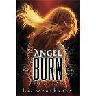 Angel: Angel Burn 1 by L. A. Weatherly (2011, Paperback)