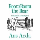 BoomBoom The Bear 9781611020786 by Ans Acda Paperback