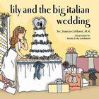 Lily and the Big Italian Wedding by Jessica Lollino (Paperback / softback, 2007)