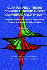 Quantum Field Theory Conformal Group Theory Conformal Field Theory: Mathematical and Conceptual Foundations Physical and Geometrical Applications by R Mirman (Paperback / softback, 2005)