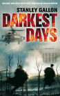 Darkest Days by Stanley Gallon (Paperback, 2007)