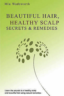 Beautiful Hair Healthy Scalp Secrets & Remedies  : Itchy Scalp & Dandruff...