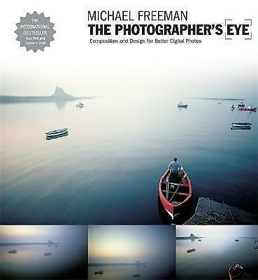 1 of 1 - The Photographer's Eye: Composition and Design for Better Digital Photographs: C