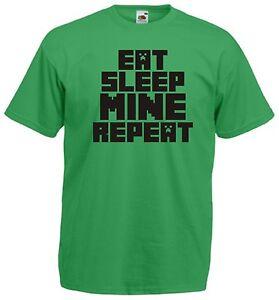 Eat Sleep Mine Repeat T Shirt Gamer Geek Sizes S - XXL