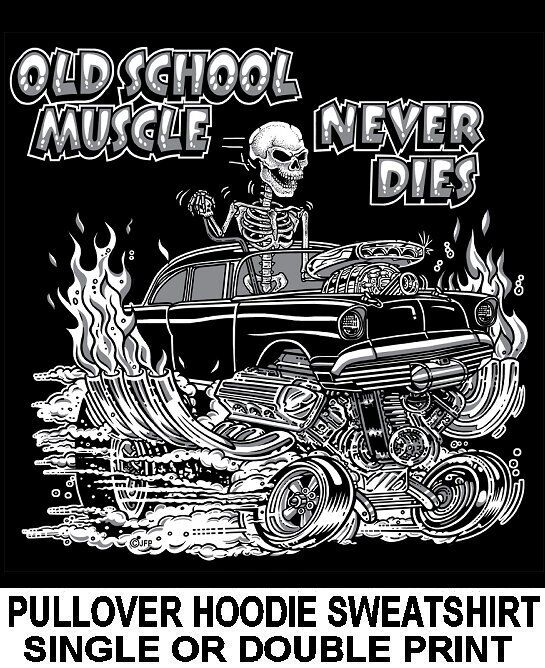 1957 OLD SCHOOL MUSCLE HOT ROD OUTLAW DRAG RACE CAR SKULL HOODIE SWEATSHIRT OM10