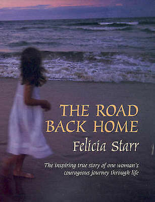 The Road Back Home by Felicia Starr. New
