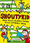 How Harry Riddles Totally Went Wild (Shoutykid, Book 4) by Simon Mayle (Paperback, 2016)
