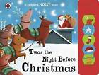 Twas the Night Before Christmas: A Ladybird Sound Book by Penguin Books Ltd (Board book, 2013)