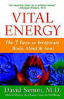 Vital Energy: The 7 Keys to Invigorate Body, Mind and Soul by David Simon (Hardback, 2000)