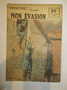 Recit-collection-Patrie-034-Mon-evasion-034-de-Leon-ROBERT-1914-18