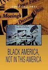 Black America, Not in This America by James Calloway (Hardback, 2011)