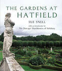 The Gardens at Hatfield by Sue Snell (Hardback, 2005)