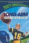 Long-Arm Quarterback by Matt Christopher (Hardback)