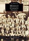 Murray County by Richard W Chadwick, C Roland Earsom, Debbie Sharp (Paperback / softback, 1999)